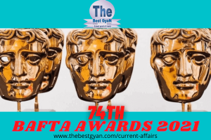 74th BAFTA Awards 2021 : Thebestgyan
