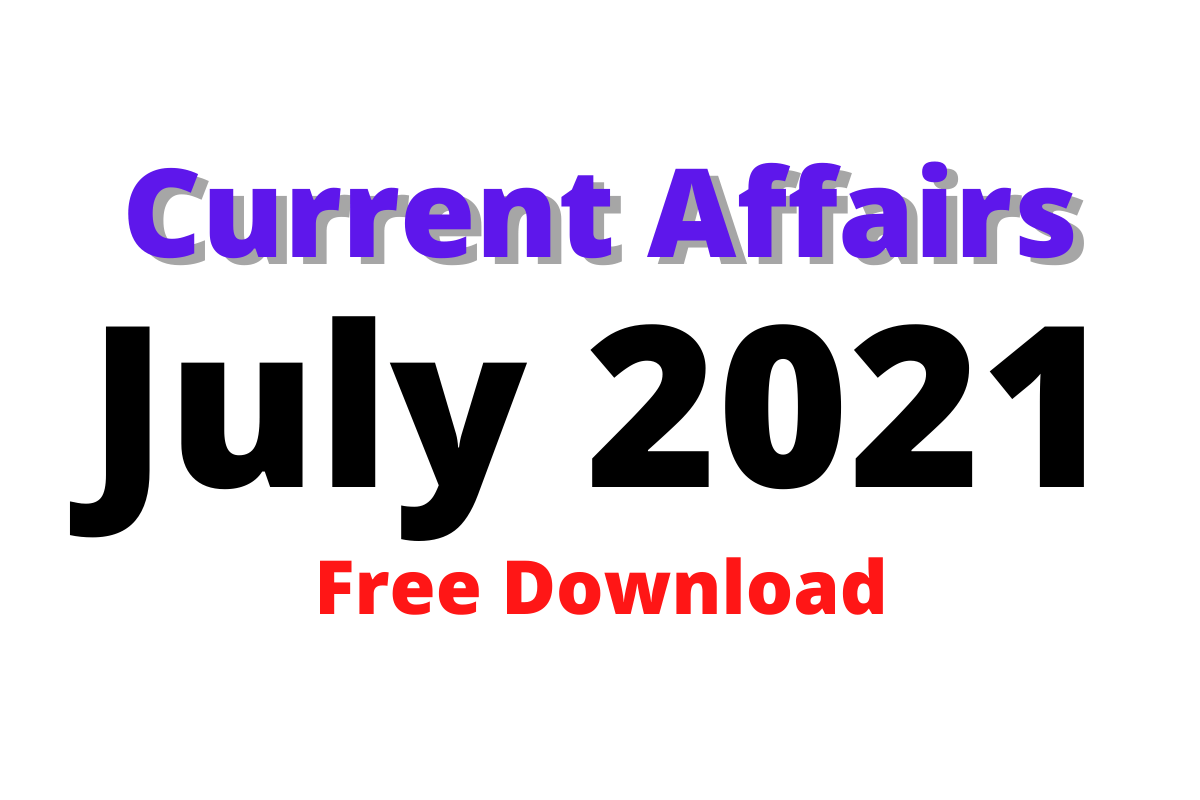 Monthly Current Affairs July 2021 PDF